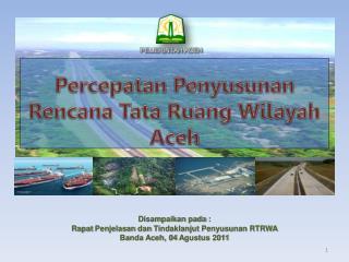 Percepatan Penyusunan Rencana  Tata  Ruang  Wilayah Aceh