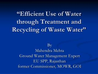 """Efficient Use of Water through Treatment and Recycling of Waste Water"""