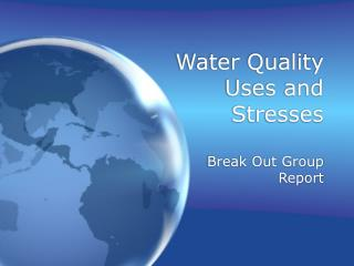 Water Quality Uses and Stresses