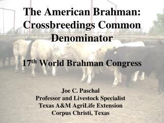 The American Brahman: Crossbreedings  Common Denominator 17 th  World Brahman Congress