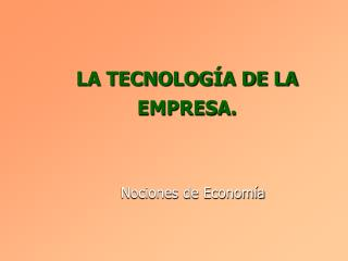 LA TECNOLOGÍA DE LA EMPRESA.