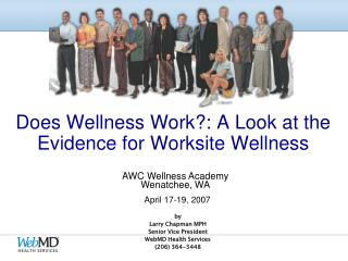 Does Wellness Work: A Look at the Evidence for Worksite Wellness