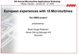 5th Annual Microturbine Applications Workshop Ottawa, Canada – January 25 – 27, 2005