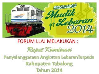 Rapat Koordinasi Penyelenggaraan Angkutan LebaranTerpadu Kabupaten Tabalong Tahun  2014