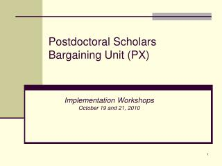 Postdoctoral Scholars Bargaining Unit (PX)