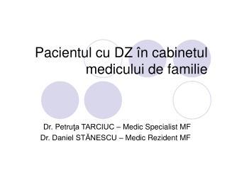 Pacientul cu DZ  î n cabinetul medicului de familie
