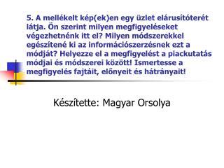 Készítette: Magyar Orsolya