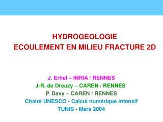 HYDROGEOLOGIE ECOULEMENT EN MILIEU FRACTURE 2D