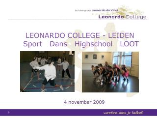 LEONARDO COLLEGE - LEIDEN     Sport   Dans   Highschool   LOOT