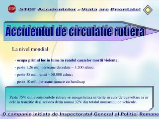 STOP Accidentelor - Viata are Prioritate!