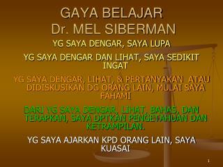 GAYA BELAJAR   Dr. MEL SIBERMAN