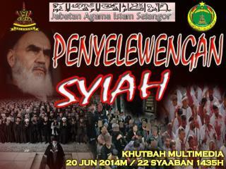 KHUTBAH MULTIMEDIA 20 JUN 2014M / 22 SYAABAN 1435H