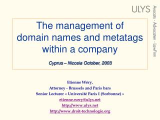 The management of  domain names and metatags within a company Cyprus – Nicosia October, 2003