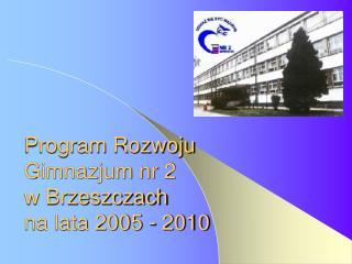 Program Rozwoju   Gimnazjum nr 2   w Brzeszczach  na lata 2005 - 2010
