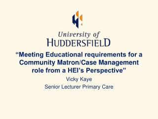Vicky Kaye Senior Lecturer Primary Care