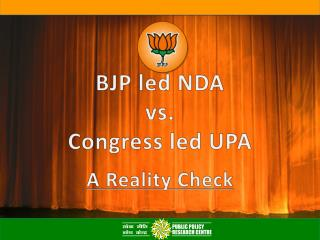 BJP led NDA  vs. Congress led UPA A Reality Check