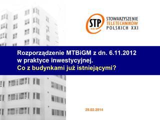 Rozporządzenie MTBiGM z dn. 6.11.2012 w praktyce inwestycyjnej.  Co z budynkami już istniejącymi?