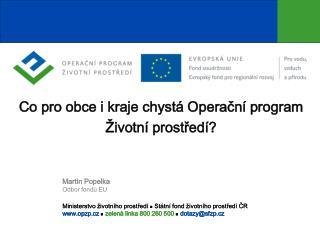 Co pro obce i kraje chyst� Opera?n� program �ivotn� prost?ed�?