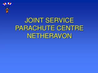 JOINT SERVICE PARACHUTE CENTRE NETHERAVON