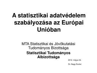 A statisztikai adatvédelem szabályozása az Európai Unióban