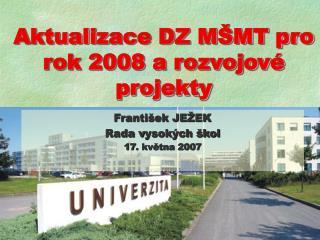 Aktuali z ace  DZ M�MT pro rok 2008  a  rozvojov� projekty
