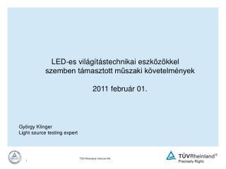 LED-es világítástechnikai eszközökkel szemben támasztott műszaki követelmények 201 1 február 01.