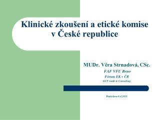 Klinické zkoušení aetické komise vČeské republice