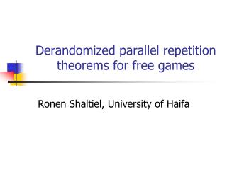 Derandomized parallel repetition theorems for free games