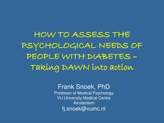 HOW TO ASSESS THE PSYCHOLOGICAL NEEDS OF PEOPLE WITH DIABETES – Taking DAWN into action
