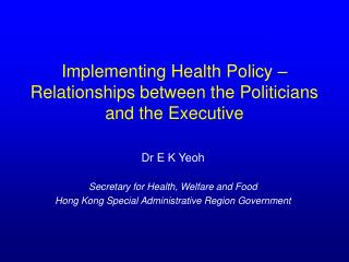 Implementing Health Policy � Relationships between the Politicians and the Executive
