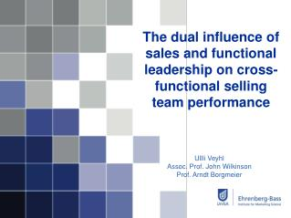 The dual influence of sales and functional leadership on cross-functional selling team performance