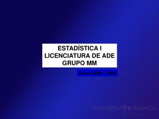 ESTAD�STICA I LICENCIATURA DE ADE GRUPO MM