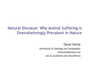Natural Disvalue: Why  Animal Suffering Is Overwhelmingly Prevalent in Nature