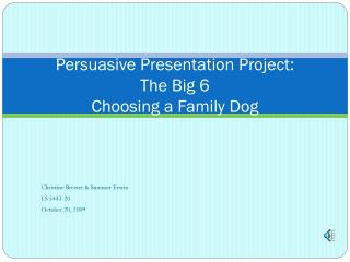 Persuasive Presentation Project:  The Big 6 Choosing a Family Dog