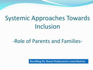 Systemic Approaches Towards Inclusion -Role of Parents and Families-