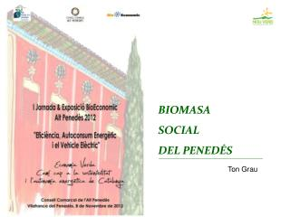 BIOMASA SOCIAL DEL PENEDÉS