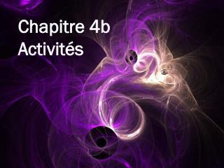 Chapitre 4b Activit�s