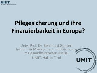 Pflegesicherung und ihre Finanzierbarkeit in Europa?