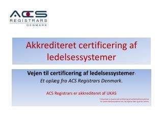 Akkrediteret certificering af ledelsessystemer