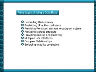 Advantages of using a Data Base