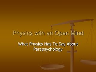 Physics with an Open Mind