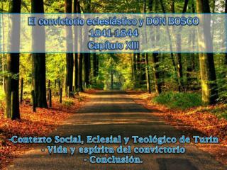 -Contexto Social, Eclesial y Teológico de Turín - Vida y espíritu del convictorio - Conclusión.