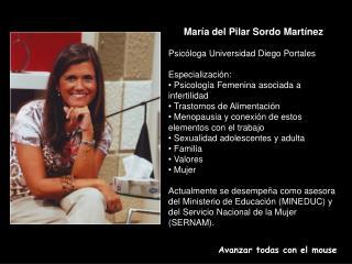 María del Pilar Sordo Martínez Psicóloga Universidad Diego Portales Especialización:
