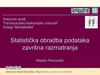 """Doktorski studij  """"Farmaceutsko-biokemijske znanosti"""" Kolegij """"Biostatistika"""""""