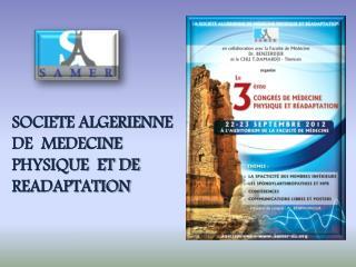 SOCIETE ALGERIENNE DE  MEDECINE PHYSIQUE  ET DE READAPTATION