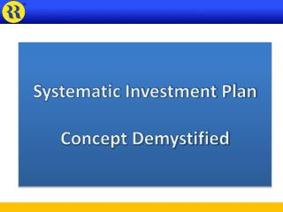 Systematic Investment Plan  Concept Demystified