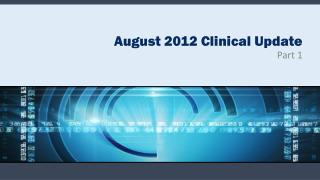 August 2012 Clinical Update