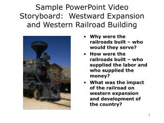 Sample PowerPoint Video Storyboard:  Westward Expansion and Western Railroad Building