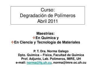 Maestrías: En Química y En Ciencia y Tecnología de Materiales