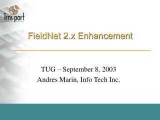 FieldNet 2.x Enhancement